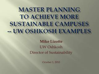 Master PLANNING  TO ACHIEVE More  SUSTAINABLE CAMPUSES -- UW Oshkosh Examples