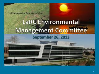 LaRC Environmental Management Committee September 26, 2013