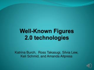 Well-Known Figures 2.0�technologies