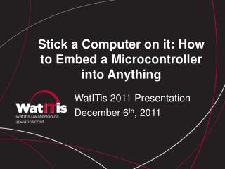 Stick a Computer on it: How to Embed a Microcontroller into Anything