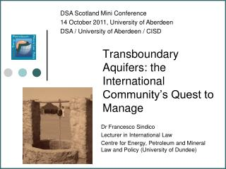 Transboundary Aquifers: the International Community's Quest to Manage