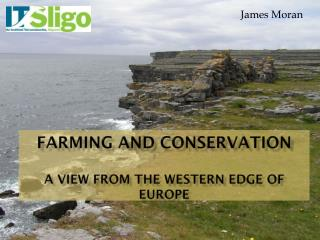 Farming  and  conservation A  view from the  western  edge  of  Europe