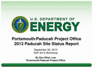 Portsmouth/Paducah  Project  Office 2013 Paducah Site  Status Report