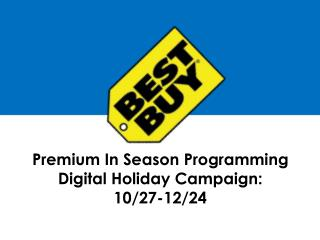 Premium In Season Programming Digital Holiday Campaign: 10/27-12/24