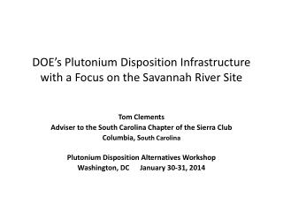 DOE's Plutonium Disposition Infrastructure  with a Focus on the Savannah River Site