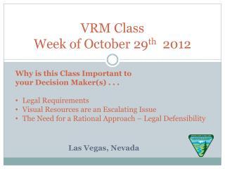 VRM Class Week of October 29 th   2012
