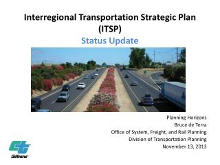 Interregional Transportation Strategic Plan (ITSP) Status  Update