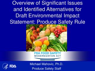 Overview of Significant Issues and Identified Alternatives for Draft Environmental Impact Statement: Produce Safety Rul