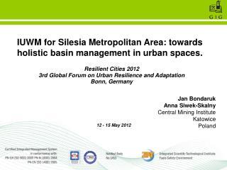 IUWM for Silesia Metropolitan Area: towards holistic basin management in urban spaces.
