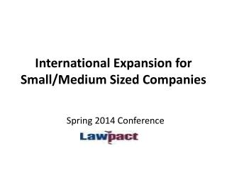 International  Expansion for Small/Medium Sized Companies