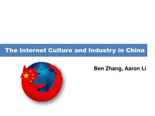 The Internet Culture and Industry in China