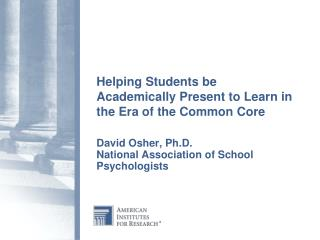 Helping Students  be  Academically Present to Learn in the Era of  the Common  Core