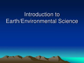 Introduction to Earth/Environmental Science