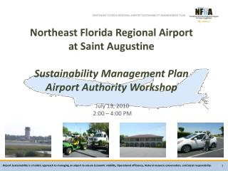 Northeast  Florida Regional Airport  at Saint Augustine  Sustainability Management Plan Airport  Authority  Workshop