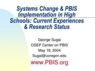 Systems Change & PBIS Implementation in High Schools: Current Experiences & Research Status