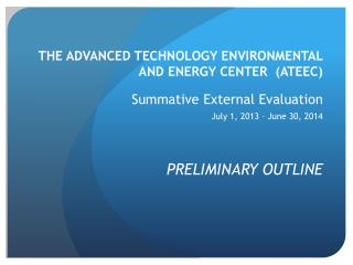 THE ADVANCED TECHNOLOGY ENVIRONMENTAL AND ENERGY CENTER  (ATEEC) Summative External Evaluation