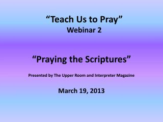 """Teach Us to Pray"" Webinar 2"