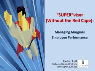 """SUPER""visor (Without the Red Cape): Managing Marginal  Employee Performance"