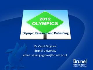 Dr  Vassil Girginov Brunel University e mail: vassil.girginov@brunel.ac.uk