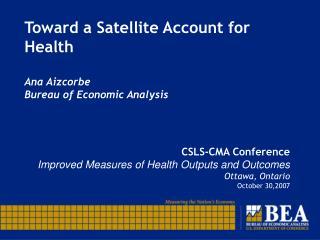 toward a satellite account for health  ana aizcorbe bureau of economic analysis