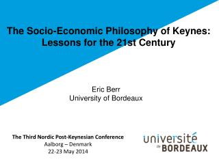The Socio-Economic Philosophy of Keynes: Lessons for the 21st Century