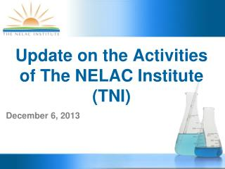 Update on the Activities of The NELAC Institute (TNI)