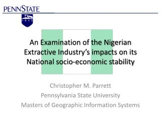An Examination of the Nigerian Extractive Industry's impacts on its National socio-economic stability