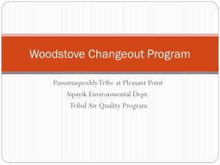 Woodstove  Changeout  Program