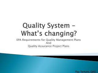 Quality System �  What�s changing?
