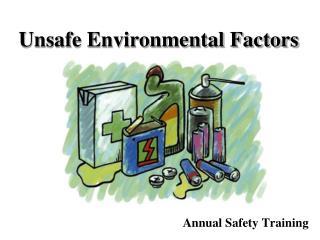 Unsafe Environmental Factors