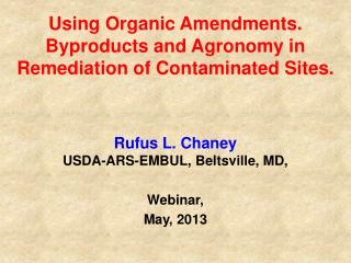 Using Organic Amendments. Byproducts and Agronomy in Remediation of  Contaminated  Sites.