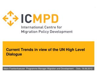Current Trends in view of the UN High Level Dialogue
