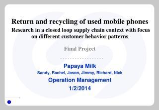 Papaya Milk Sandy, Rachel, Jason, Jimmy, Richard, Nick Operation Management 1/2/2014