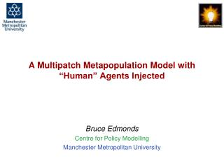 "A  Multipatch Metapopulation  Model with ""Human"" Agents Injected"