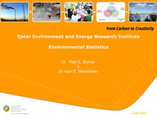 Qatar Environment and Energy Research Institute Environmental Statistics   Dr.   Rabi E. Mohtar & Dr.Yasir  E. Mohielde