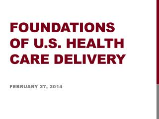 Foundations  of U.S. health care delivery