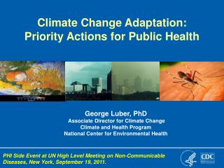 George Luber, PhD  Associate Director for Climate Change Climate and Health Program National Center for Environmental H