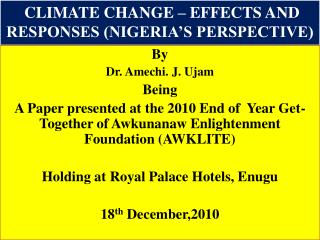CLIMATE CHANGE – EFFECTS AND RESPONSES (NIGERIA'S PERSPECTIVE)