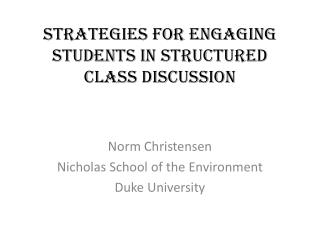 Strategies for Engaging Students in Structured Class Discussion