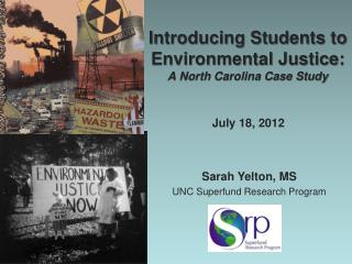 Introducing Students to Environmental Justice:  A North Carolina Case Study