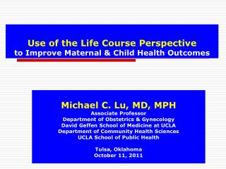 Use of the Life Course Perspective to Improve Maternal & Child Health Outcomes