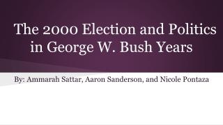 The 2000 Election and Politics in George W. Bush Years