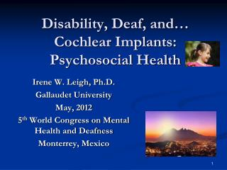 Disability, Deaf, and… Cochlear Implants: Psychosocial Health