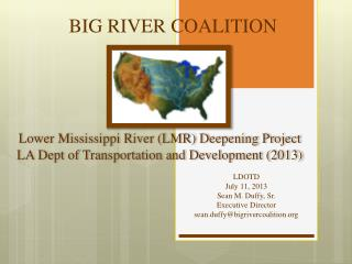 LDOTD July 11, 2013 Sean  M. Duffy, Sr. Executive  Director sean.duffy@bigrivercoalition.org