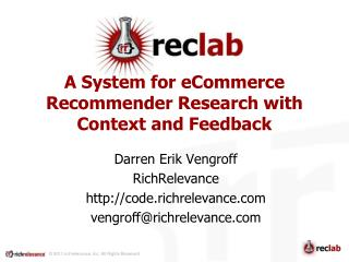 A System for  eCommerce  Recommender Research with Context and Feedback