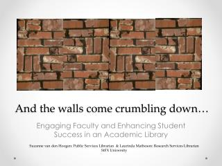 And the walls come crumbling down…