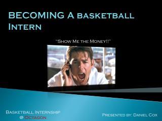 BECOMING A basketball Intern