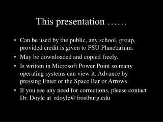 This presentation . Can be used by the public