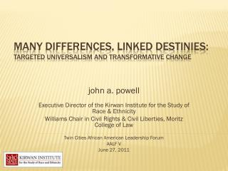 Many Differences, Linked Destinies:  Targeted Universalism and Transformative Change