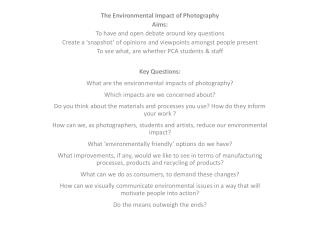 The Environmental Impact of Photography Aims: To have and open debate around key questions